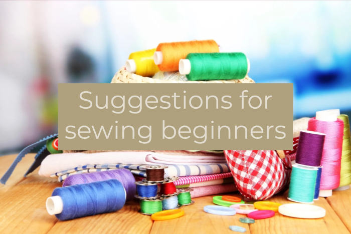 Suggestions for sewing beginners